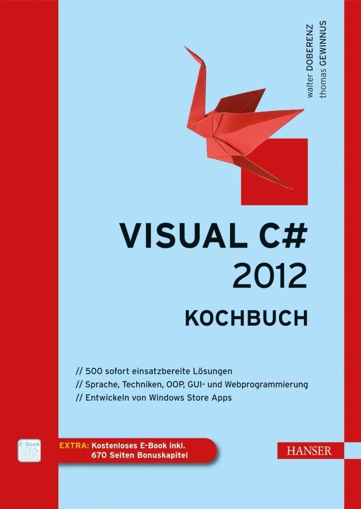Visual C# 2012 - Kochbuch als eBook von Walter Doberenz, Thomas Gewinnus
