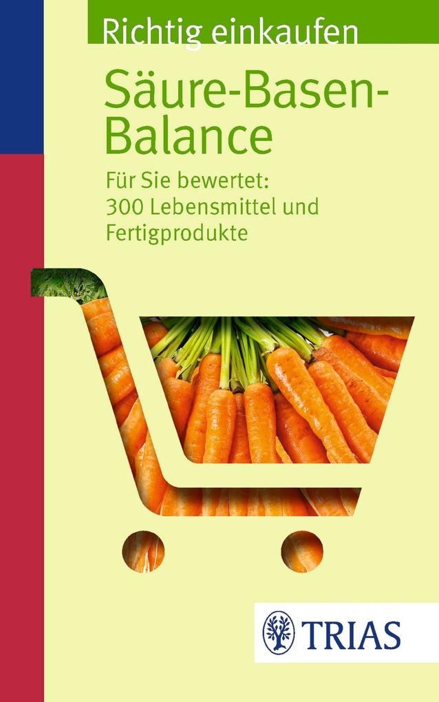 Richtig einkaufen Säure-Basen-Balance als eBook von Michael Worlitschek