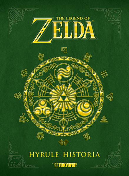 The Legend of Zelda - Hyrule Historia als Buch von Akira Himekawa, Eiji Anuma, Shigeru Miyamoto