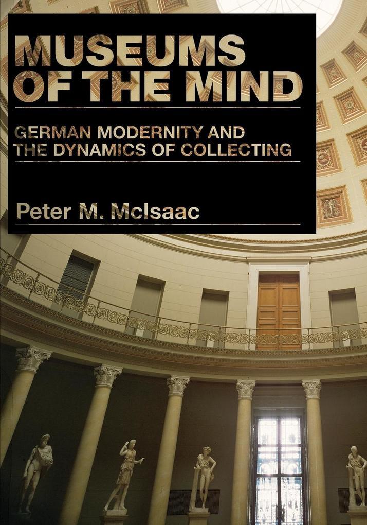 Museums of the Mind als Taschenbuch von Peter M. McIsaac