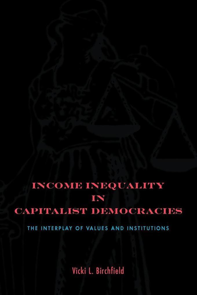 Income Inequality in Capitalist Democracies als Taschenbuch von Vicki L. Birchfield