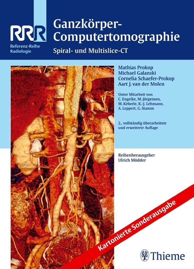 Ganzkörper-Computertomographie als Buch von Mathias Prokop, Michael Galanski, Cornelia Schaefer-Prokop, Aart J. van der
