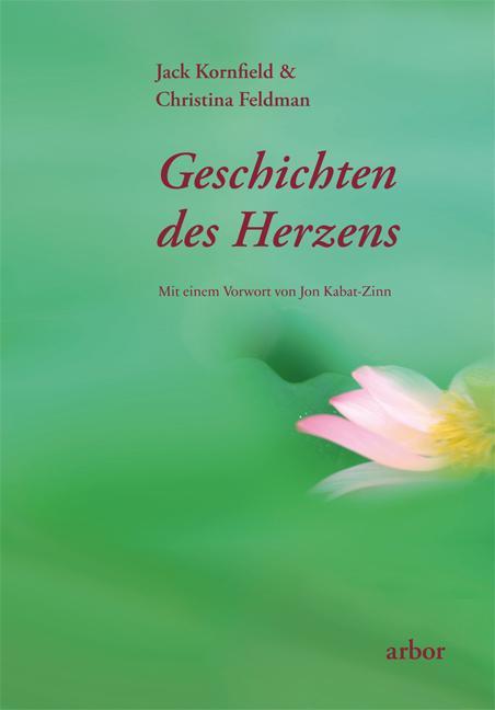 Geschichten des Herzens als Buch von Jack Kornfield, Christina Feldmann