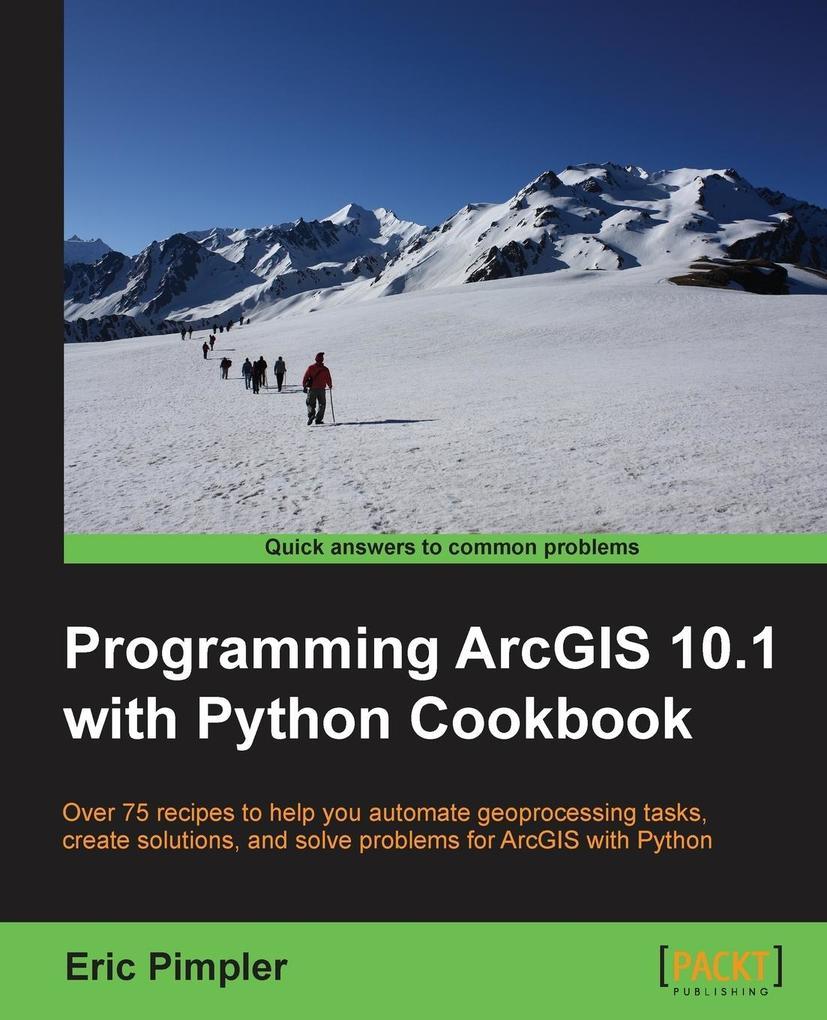 Programming Arcgis 10.1 with Python Cookbook als Taschenbuch von Eric Pimpler