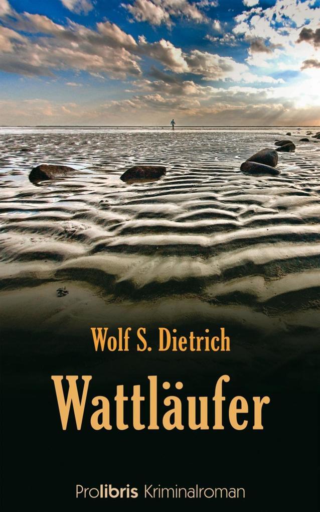 Wattläufer als eBook von Wolf S. Dietrich