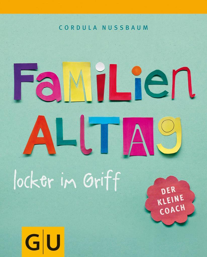 Familienalltag locker im Griff als eBook von Cordula Nussbaum