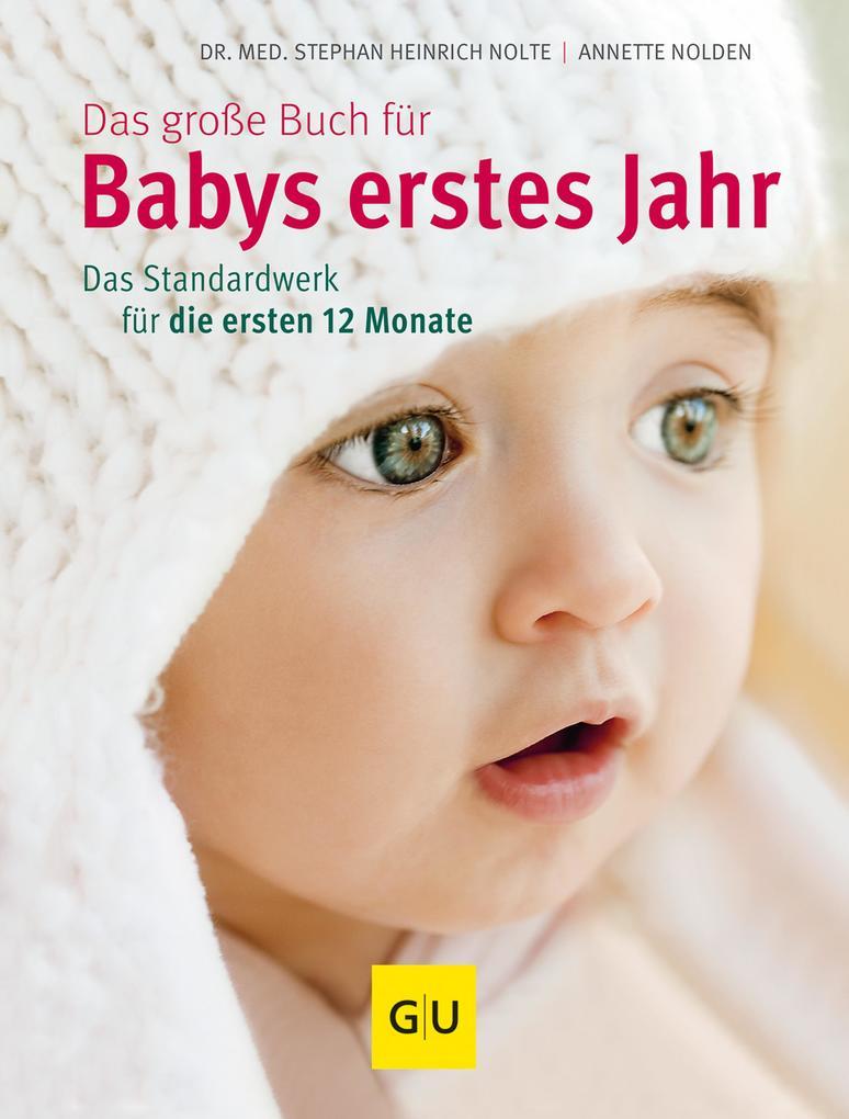 Das große Buch für Babys erstes Jahr als eBook von Dr. med. Stephan Heinrich Nolte, Annette Nolden