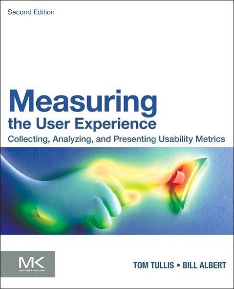 Measuring the User Experience als Buch von Bill Albert, Tom Tullis