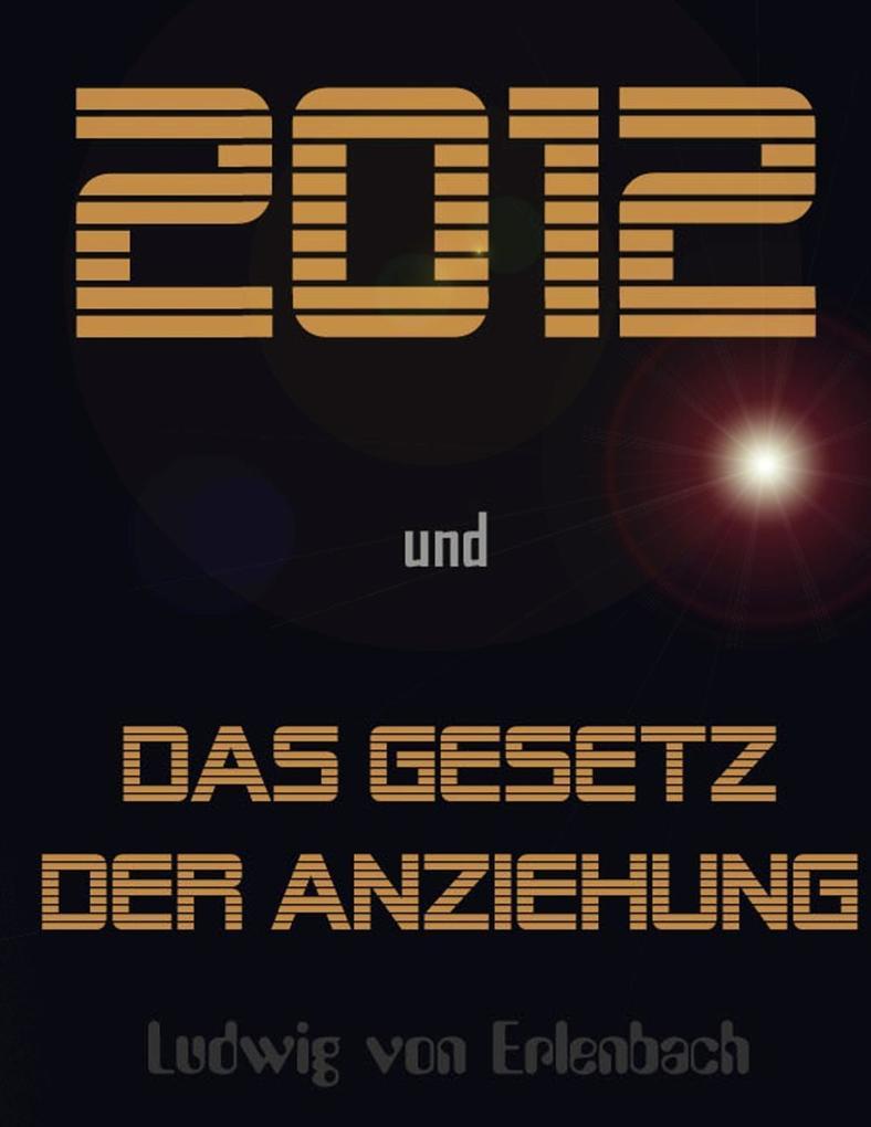 2012 und das Gesetz der Anziehung als eBook von...