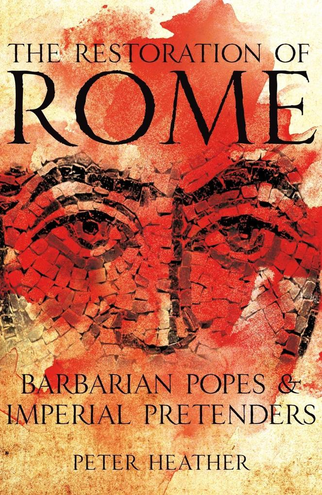 The Restoration of Rome als Buch von Peter Heather