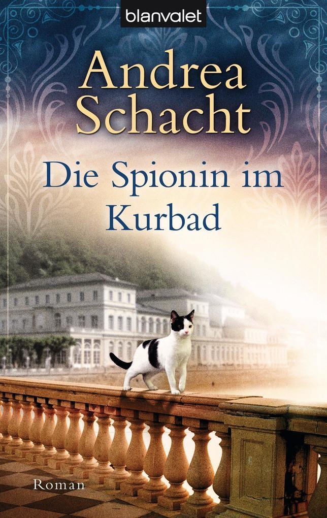 Die Spionin im Kurbad als eBook von Andrea Schacht
