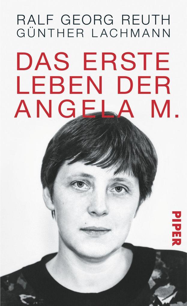 Das erste Leben der Angela M. als Buch von Ralf Georg Reuth Günther Lachmann