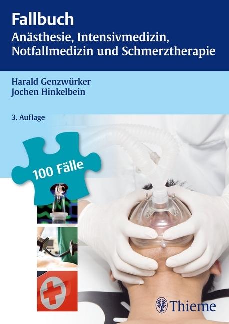 Fallbuch Anästhesie, Intensivmedizin und Notfallmedizin als Buch von Harald Genzwürker, Jochen Hinkelbein