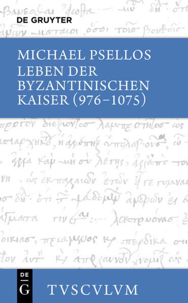Leben der byzantinischen Kaiser (976-1075) als Buch von Michael Psellos, Ljuba H. Reinsch-Werner