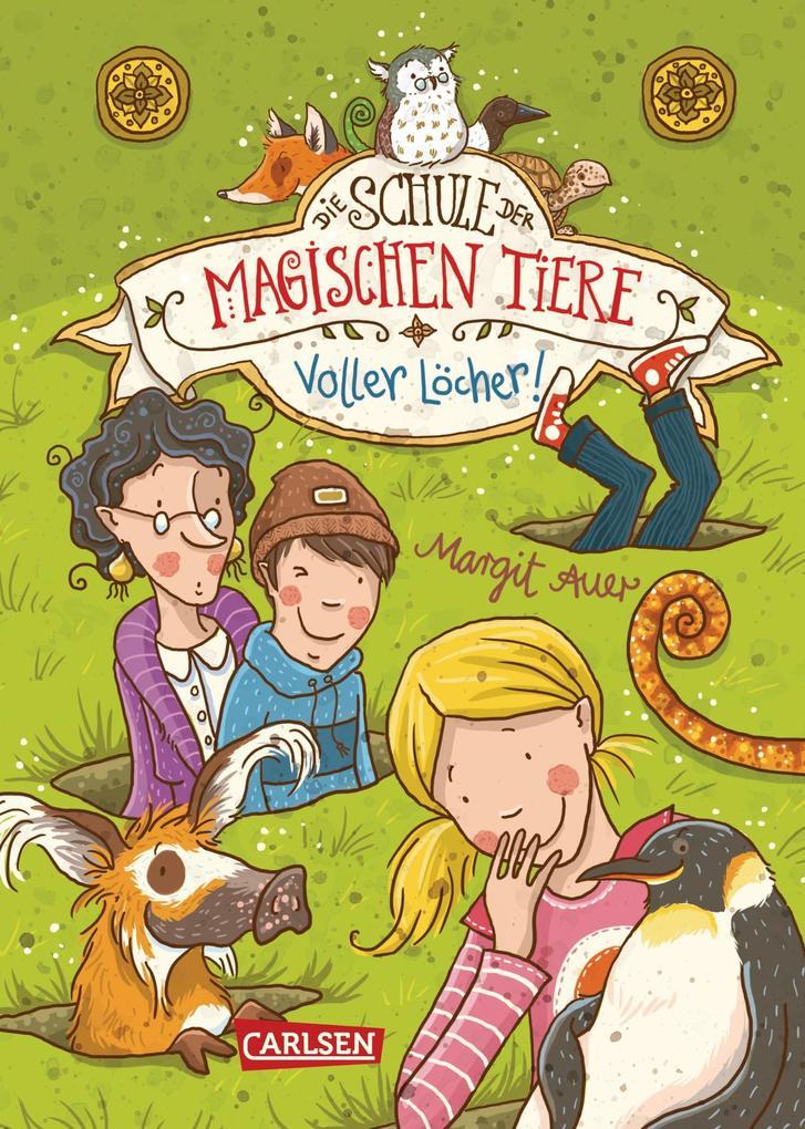 Die Schule der magischen Tiere 2: Voller Löcher! als eBook von Margit Auer