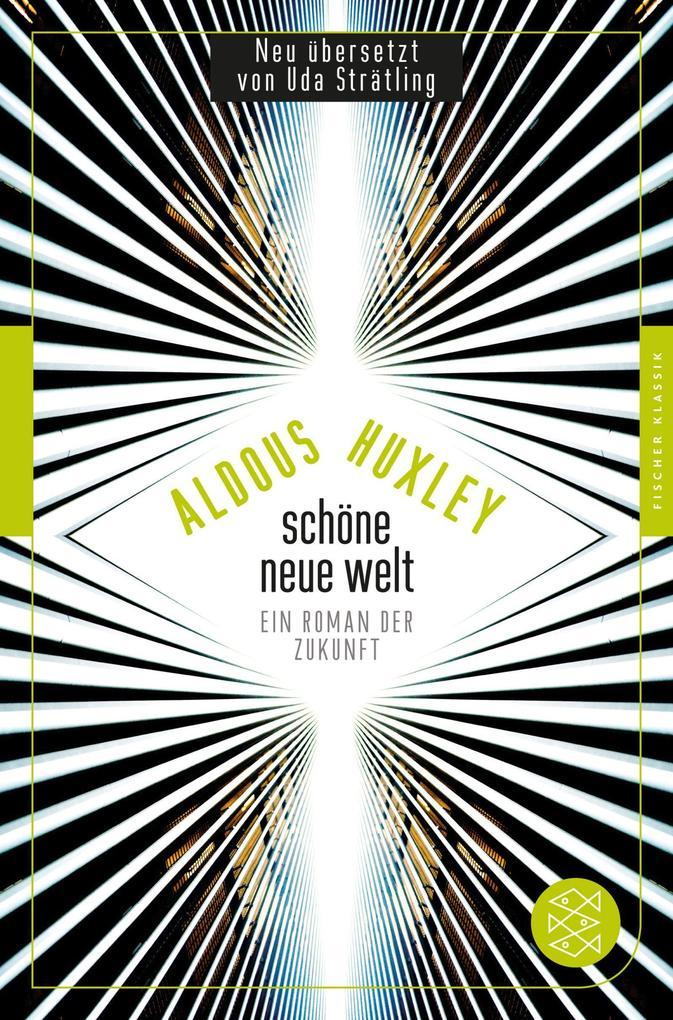 Schöne Neue Welt als Taschenbuch von Aldous Huxley, Tobias Döring