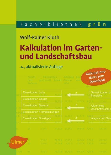 Kalkulation im Garten- und Landschaftsbau als Buch von Wolf-Rainer Kluth