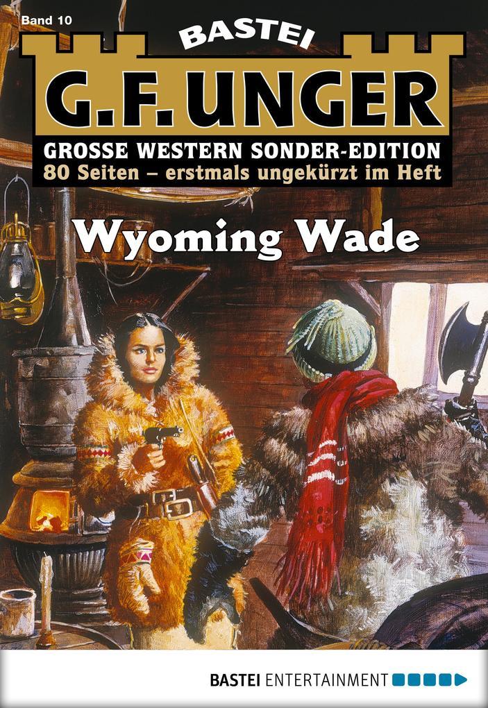 G. F. Unger Sonder-Edition - Folge 010 als eBook von G. F. Unger