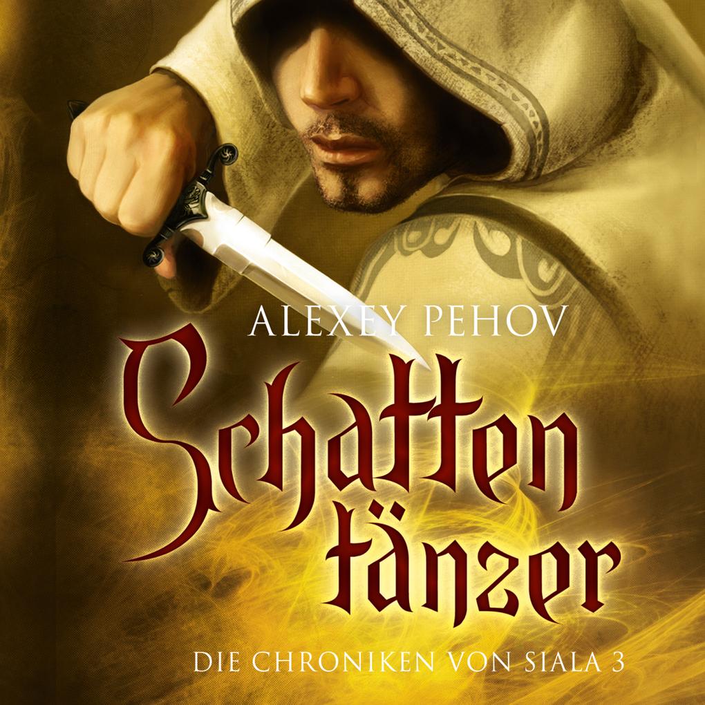 Schattentänzer. Die Chroniken von Siala 03 als Hörbuch Download - MP3 von Alexey Pehov