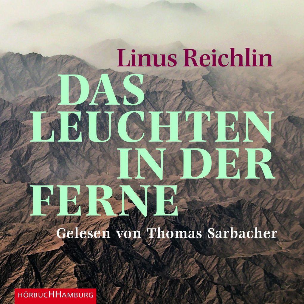Das Leuchten in der Ferne als Hörbuch Download - MP3 von Linus Reichlin