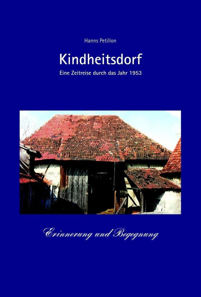 Kindheitsdorf - Erinnerung und Begegnung als Buch von Hanns Petillon