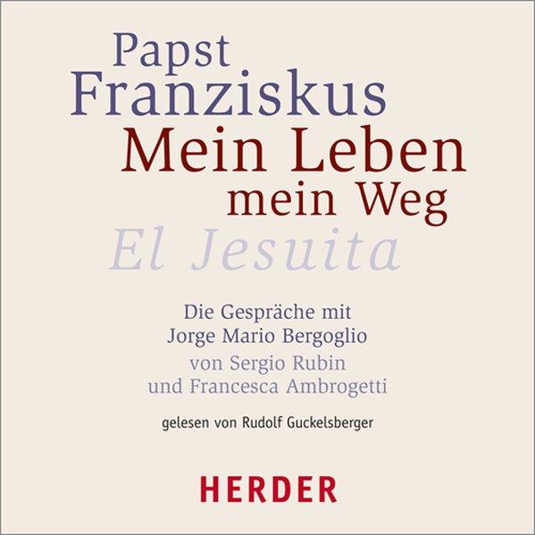 Mein Leben - Mein Weg als Hörbuch CD von Franziskus I.