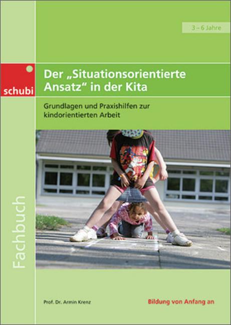 Der Situationsorientierte Ansatz in der Kita als Buch von Armin Krenz