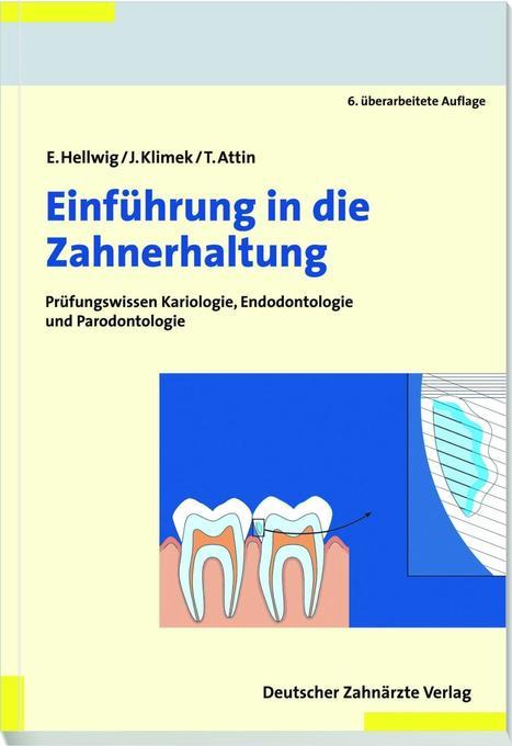 Einführung in die Zahnerhaltung als Buch von Elmar Hellwig, Joachim Klimek, Thomas Attin