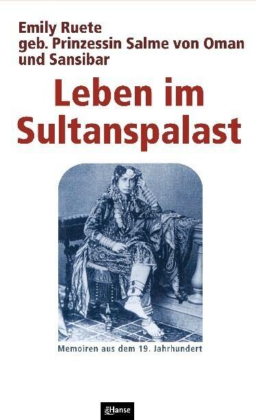 Leben im Sultanspalast als Buch von Emily Ruete