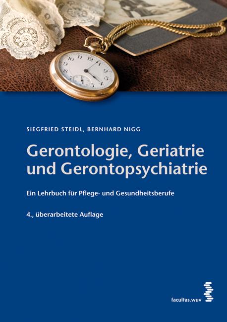 Gerontologie, Geriatrie und Gerontopsychiatrie als Buch von Siegfried Steidl, Bernhard Nigg