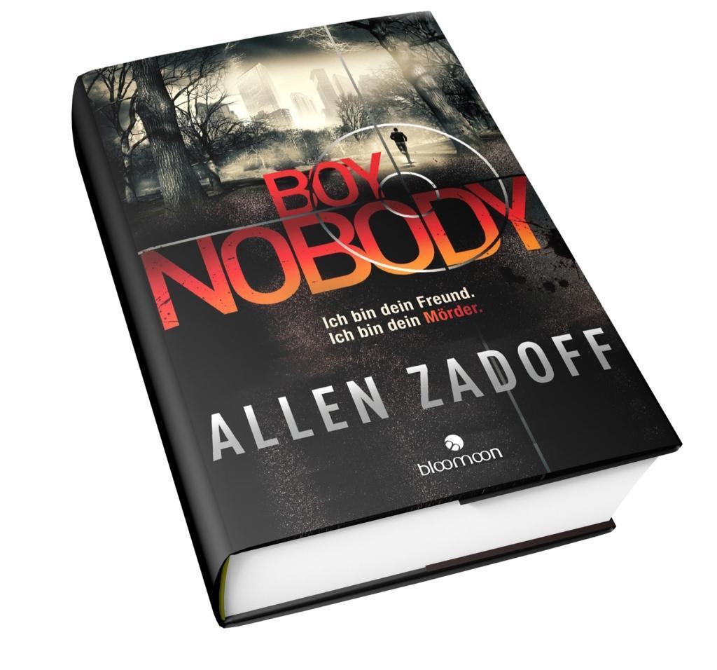 Boy Nobody 01. Ich bin dein Freund. Ich bin dein Mörder. als Buch von Allen Zadoff