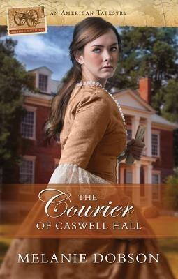 The Courier of Caswell Hall als Taschenbuch von Melanie Dobson