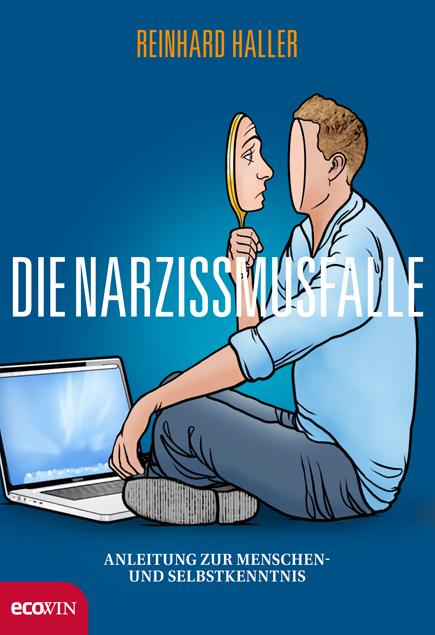 Die Narzissmusfalle als Buch von Reinhard Haller