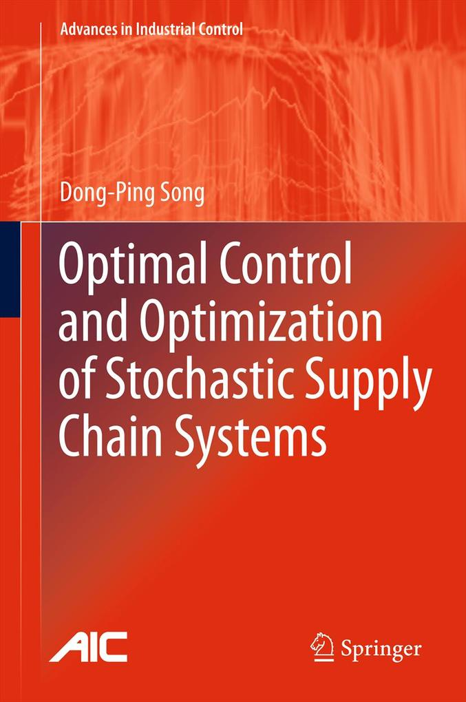 Optimal Control and Optimization of Stochastic Supply Chain Systems als eBook von Dong-Ping Song Dong-Ping Song
