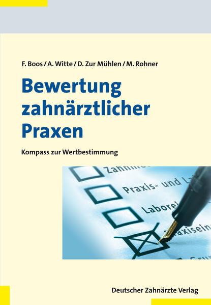 Bewertung zahnärztlicher Praxen als Buch von Frank Boos, Axel Witte, Doris zur Mühlen, Markus Rohner