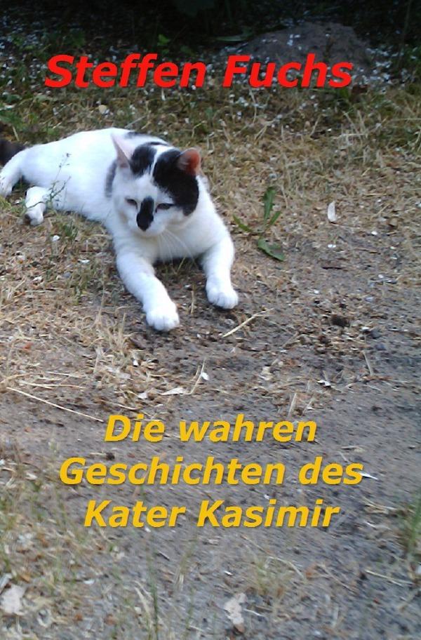 Fuchs, S: Die wahren Geschichten des Kater Kasimir als Buch von