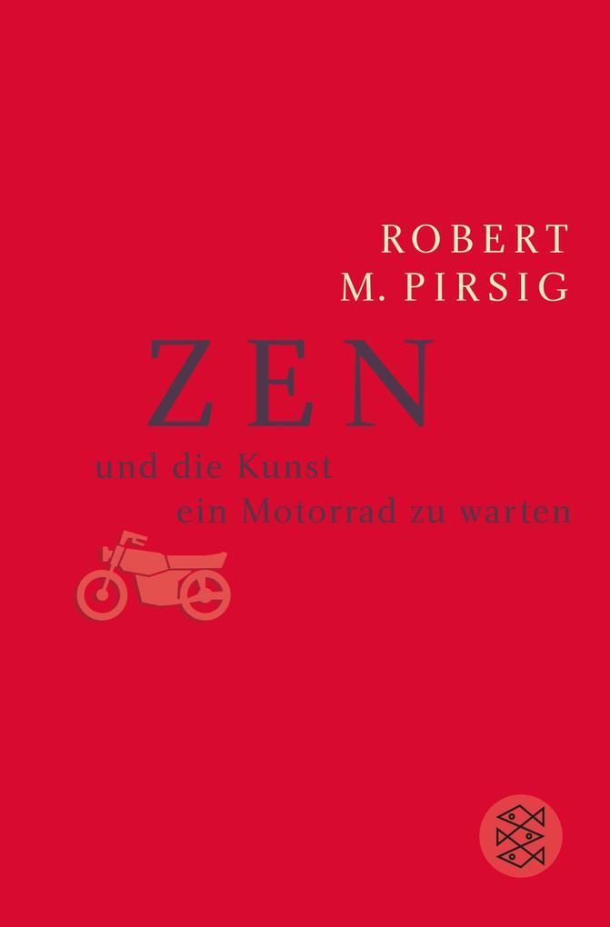 Zen und die Kunst, ein Motorrad zu warten als eBook von Robert M. Pirsig