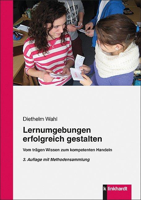 Lernumgebungen erfolgreich gestalten als Buch von Diethelm Wahl