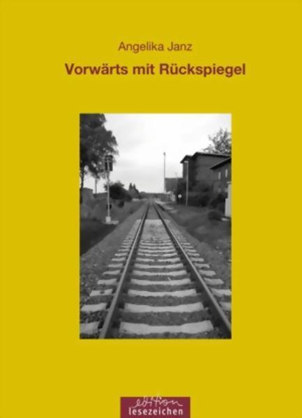 Vorwärts mit Rückspiegel als Buch von Angelika Janz
