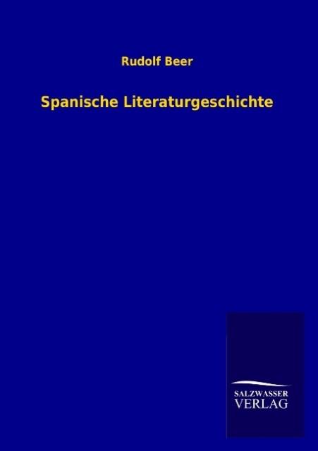 Spanische Literaturgeschichte als Buch von Rudolf Beer