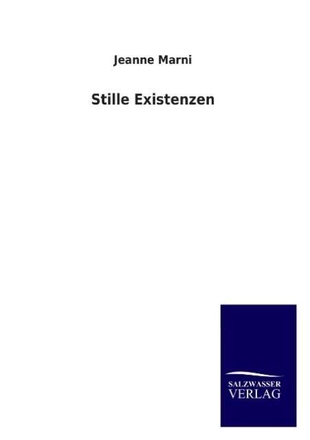 Stille Existenzen als Buch von Jeanne Marni