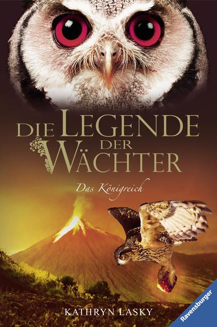 Die Legende der Wächter 11. Das Königreich als Buch von Kathryn Lasky