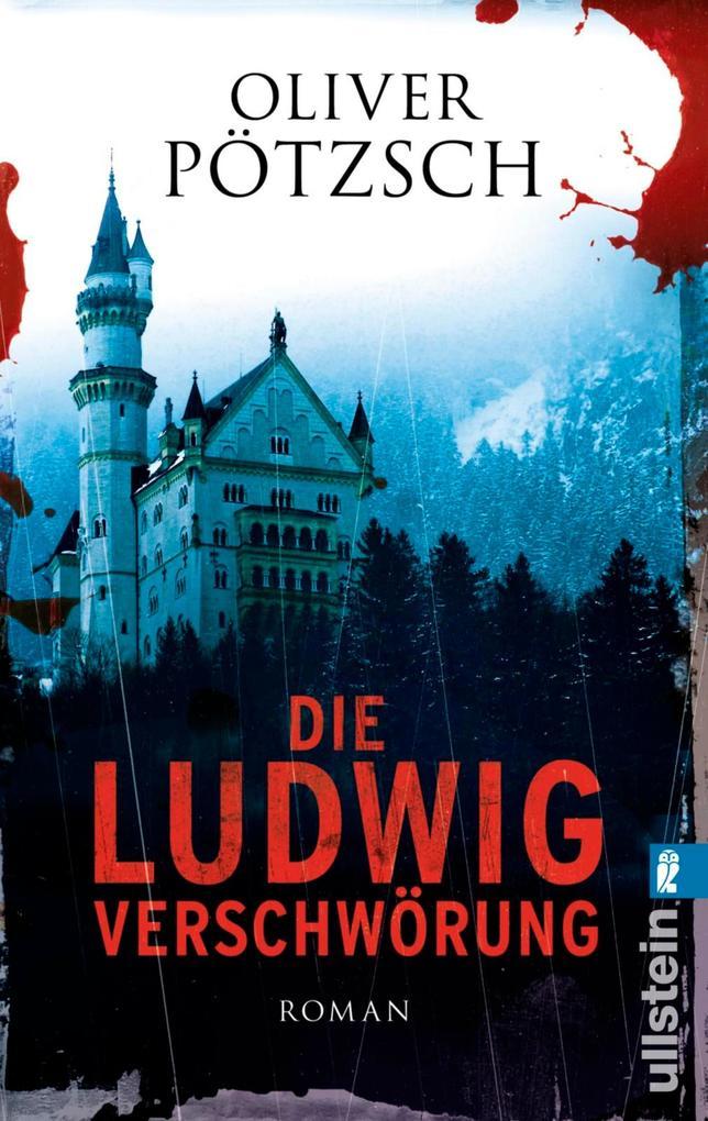 Die Ludwig-Verschwörung als eBook von Oliver Pötzsch