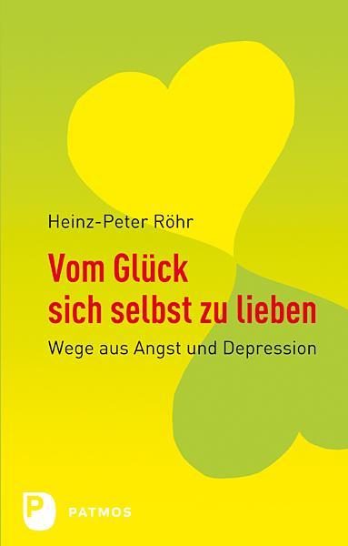 Vom Glück sich selbst zu lieben als eBook von Heinz-Peter Röhr