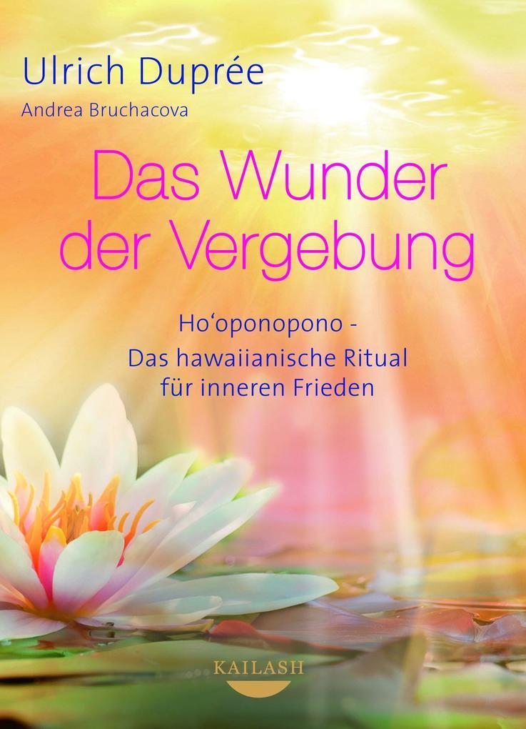 Das Wunder der Vergebung als eBook von Ulrich Duprée