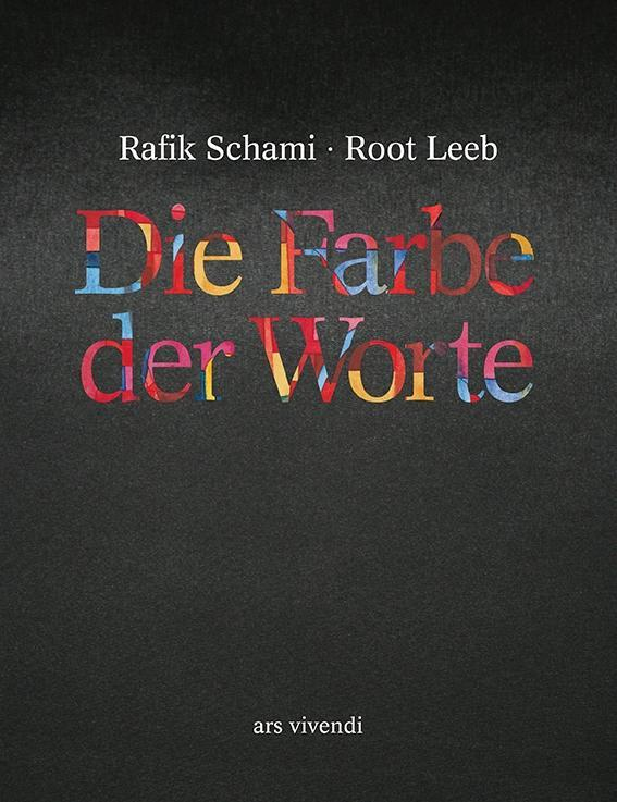 Die Farbe der Worte als Buch von Rafik Schami, Root Leeb
