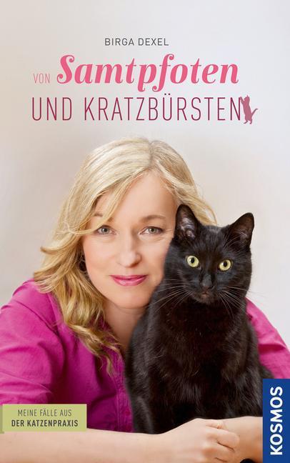 Von Samtpfoten und Kratzbürsten - Meine Fälle aus der Katzenpraxis als Buch von Birga Dexel