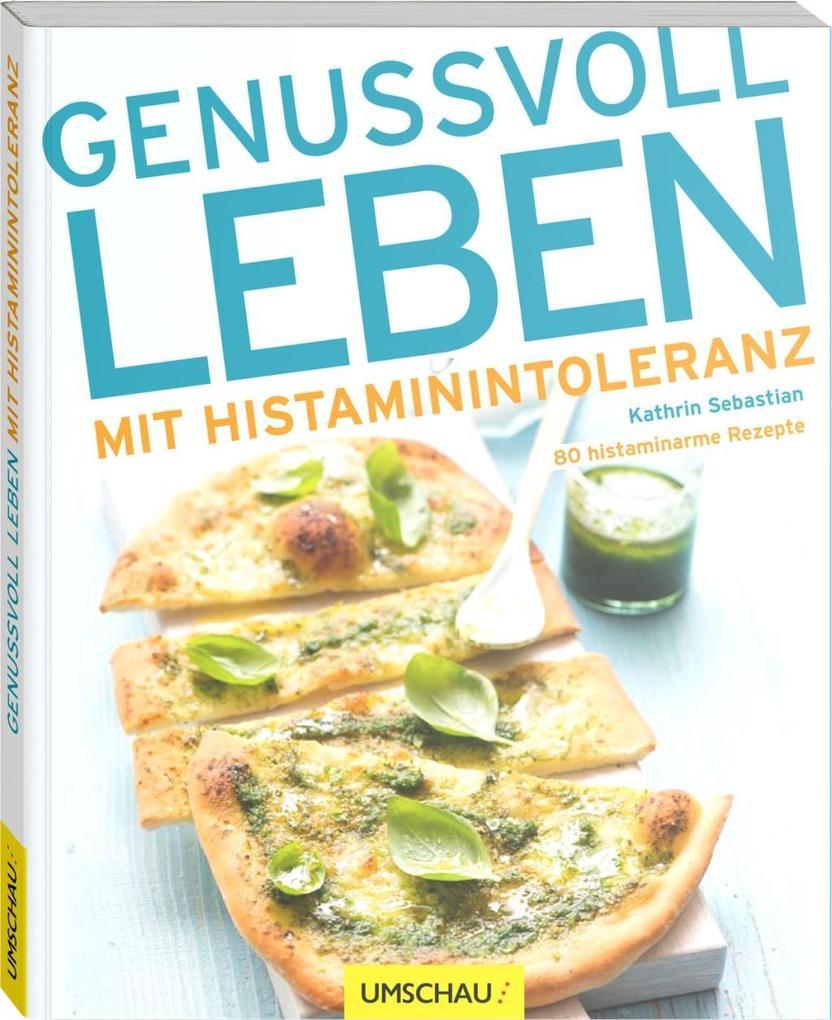 Genussvoll leben mit Histaminintoleranz als Buch von Kathrin Sebastian