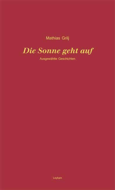 Die Sonne geht auf als Buch von Mathias Grilj