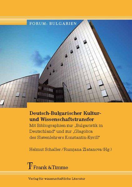 Deutsch-Bulgarischer Kultur- und Wissenschaftstransfer als Buch von